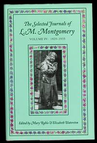 image of THE SELECTED JOURNALS OF L.M. MONTGOMERY.  VOLUME IV: 1929-1935.