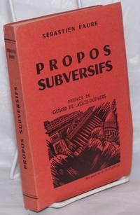 Propos subversifs.  Preface de Gerard de Lacaze-Duthiers