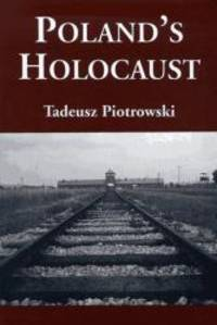 Poland's Holocaust: Ethnic Strife, Collaboration with Occupying Forces and Genocide in the Second...