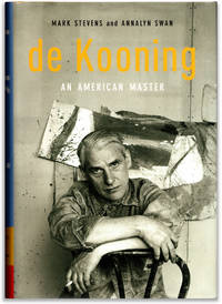 de Kooning An American Master. by  Mark and Analyn Swan. [Willem de Kooning] STEVENS - First edition / First printing. - 2004.  - from Orpheus Books and Biblio.com