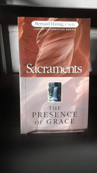image of Sacraments: The Presence of Grace (Liguori Celebration Series)