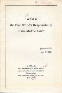WHAT IS THE FREE WORLD'S RESPONSIBILITY IN THE MIDDLE EAST? : AN ADDRESS  BY HIS EXCELLENCY...