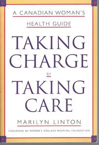 Taking Care By Taking Charge; A Canadian Woman's Health Guide