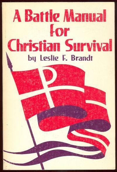 BATTLE MANUAL FOR CHRISTIAN SURVIVAL, Brandt, Leslie