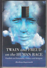 Twain and Freud on the Human Race: Parallels on Personality, Politics and Religion