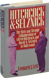 image of Hitchcock and Selznick: The Rich and Strange Collaboration of Alfred Hitchcock and David O. Selznick in Hollywood (First Edition)
