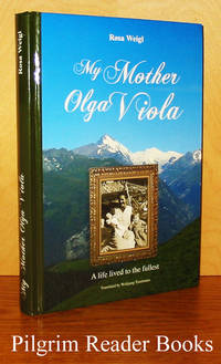 My Mother Olga Viola: A Life Lived to the Fullest.