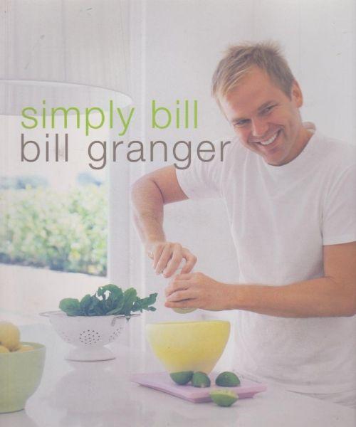 Simply Bill by Bill Granger - 2005