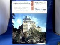 Sachsen : Kultur und Landschaft zwischen Dresden, Leipzig und Chemnitz. =( DuMont...