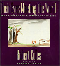 Their Eyes Meeting the World: The Drawings and Paintings of Children