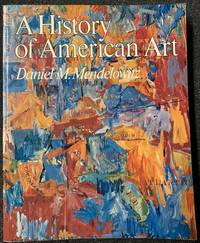 A History of American Art by Daniel M. Mendelowitz - Paperback - Second - June 1973 - from Revue & Revalued Books  and Biblio.co.uk