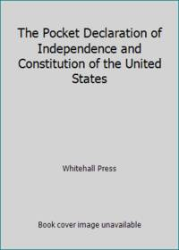 The Pocket Declaration of Independence and Constitution of the United States by Whitehall Press - Paperback - 2011 - from ThriftBooks and Biblio.com