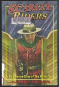 Scarlet Riders -  Pulp Fiction Tales of the Mounties