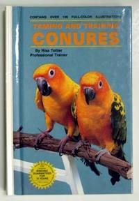 Taming and Training Conures by  Risa Teitler - Hardcover - 1988 - from Adventures Underground (SKU: 113224)