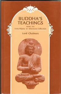 image of BUDDHA'S TEACHINGS, BEING THE SUTTA-NIPATA OR DISCOURSE-COLLECTION, EDITED IN THE ORIGINAL PALI TEXT WITH AN ENGLISH VERSION FACING IT.