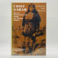 Chief Sarah: Sarah Winnemucca's Fight for Indian Rights [SIGNED] by  Dorothy Nafus Morrison  - Signed First Edition  - 1980  - from Black's Fine Books & Manuscripts (SKU: 3512)