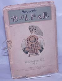 image of Souvenir B of LF &E, Washington, D.C. 1913 [cover title, caption title:] The Brotherhood of Locomotive Firemen and Enginemen twenty-sixth convention, Washington D.C., 1913 Souvenir