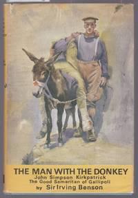 image of The Man with the Donkey - John Simpson Kirkpatrick the Good Samaritan of Gallipoli