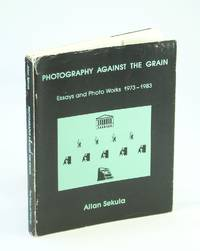 Photography against the grain: Essays and photo works, 1973-1983 (The Nova Scotia series : source materials of the contemporary arts)