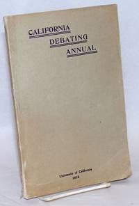 California Debating Annual [cover title] / U.C. Debating Annual [titlepage], Volume II, August 1912