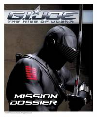 The Rise of Cobra : Mission Dossier