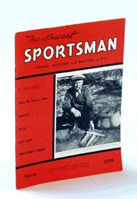 Northwest Sportsman Magazine - Fishing, Hunting and Boating in B.C., March [Mar.] 1959 - Cover Photo of Jim McCulloch of Comox