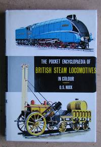 The Pocket Encyclopedia of British Steam Locomotives in Colour.