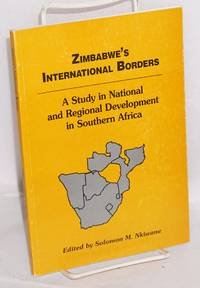 image of Zimbabwe's international borders, a study in national and regional development in Southern Africa. Volume 1: Zimbabwe, Mozambique, Namibia and South Africa
