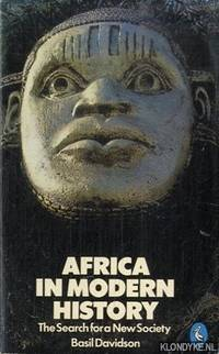 Africa in modern history. The search for a New Society