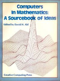 image of Computers in Mathematics: A Sourcebook of Ideas