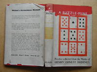 A Puzzle-Mine: Puzzles Collected from the Works of the Late Henry Ernest Dudeney