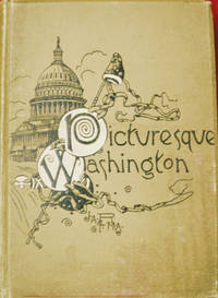 Picturesque Washington:  Pen and Pencil Sketches