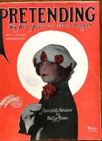 Pretending [Sheet Music, Belle Baker Cover]
