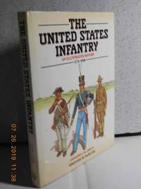 The United States Infantry An Illustrated History, 1775-1918 by  Gregory J. W Urwin  - Hardcover  - 1988  - from Hammonds Books  (SKU: 121132)