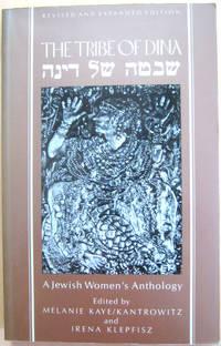 The Tribe of Dina: A Jewish Women's Anthology