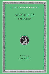 The Speeches by Aeschines - Hardcover - from The Saint Bookstore (SKU: A9780674991187)