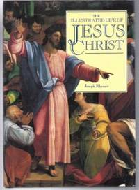 THE ILLUSTRATED LIFE OF JESUS CHRIST
