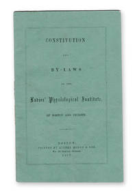 Constitution and By-Laws of the Ladies' Physiological Institute, of Boston and Vicinity.