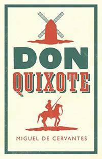 Don Quixote (Alma Classics Evergreens)
