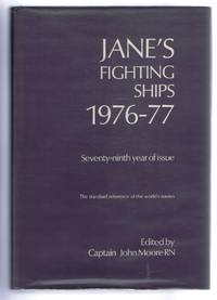 Jane's Fighting Ships 1976-77. Founded in 1897 by Fred T Jane. Seventy-ninth year of issue. The standard reference of the world's navies