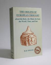 image of The Origins Of European Thought about the Body, the Mind, the Soul, the World, Time, and Fate