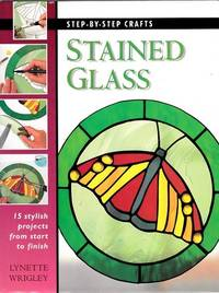 Stained Glass: Step-by-Steps Crafts