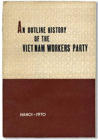 An Outline History of the Vietnam Workers' Party (1930-1970) by [VIETNAM WORKERS PARTY] - First Edition - 1970 - from Lorne Bair Rare Books and Biblio.com