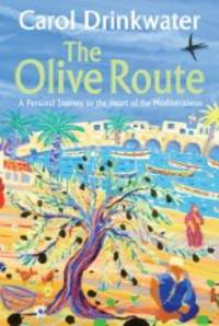 image of The Olive Route: A Personal Journey to the Heart of the Mediterranean(Signed)