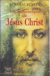 Vie authentique de Jésus Christ (Tomes 1 et 2- Fondements, preuves et justification)