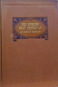 No Enemy but Himself:  Being the Story of a Rich Man Turned Tramp for the  Sake of Experiment and the Study of Human Nature
