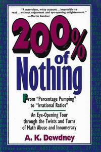 200% of Nothing: An Eye opening Tour Through The Twists and Turns of Math Abuse and Innumeracy