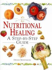 NUTRITIONAL HEALING: A Step-by-step Guide