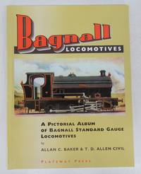 Bagnall Locomotives: A Pictorial Album of Bagnall Standard Gauge Locomotives