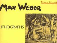MAX WEBER : Lithographs ( The Lithographs of Max Weber )